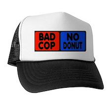 Bad Cop, No Donut Trucker Hat