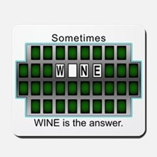 Sometimes Wine is the Answer Mousepad