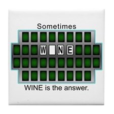 Sometimes Wine is the Answer Tile Coaster