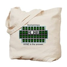 Sometimes Wine is the Answer Tote Bag