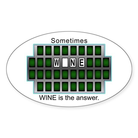 Sometimes Wine is the Answer Oval Sticker (10 pk)