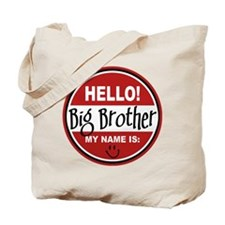 Hello My Name Is Big Brother Tote Bag
