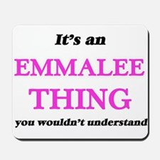 It's an Emmalee thing, you wouldn&#3 Mousepad