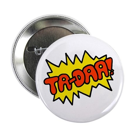 "'Ta-Daa!' 2.25"" Button"