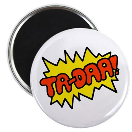 "'Ta-Daa!' 2.25"" Magnet (10 pack)"