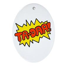 'Ta-Daa!' Oval Ornament