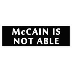 McCain is NOT Able Bumper Bumper Sticker