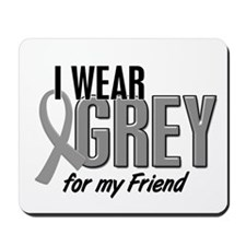 I Wear Grey For My Friend 10 Mousepad
