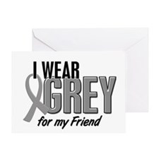 I Wear Grey For My Friend 10 Greeting Card