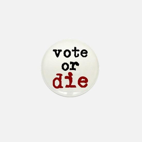 Vote or Die Mini Button