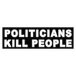 Politicians Kill People Bumper Sticker