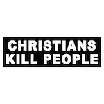 Christians Kill People Bumper Sticker