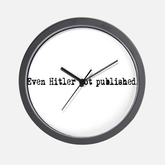 Even Hitler Got Published. Wall Clock