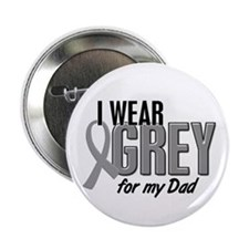 "I Wear Grey For My Dad 10 2.25"" Button"