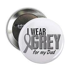 "I Wear Grey For My Dad 10 2.25"" Button"