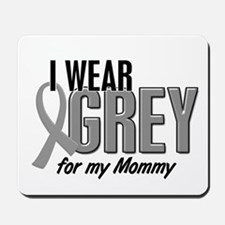I Wear Grey For My Mommy 10 Mousepad