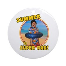 Summer is Super Rad! Ornament (Round)