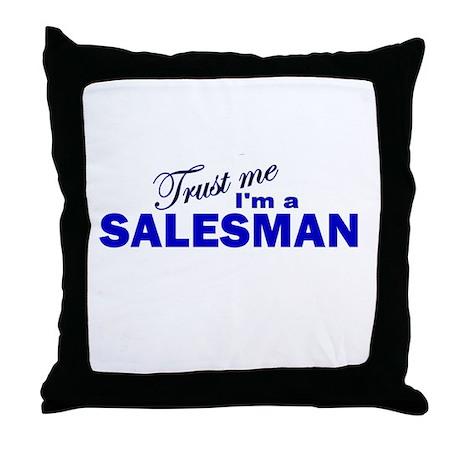 Trust Me I'm a Salesman Throw Pillow