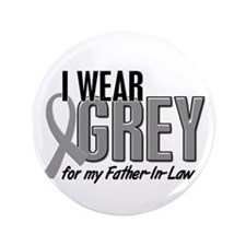 "I Wear Grey For My Father-In-Law 10 3.5"" Button (1"