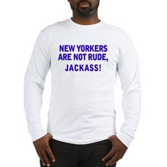 New Yorkers Are Not Rude, Jac Long Sleeve T-Shirt