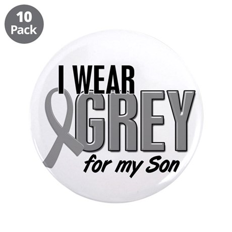 """I Wear Grey For My Son 10 3.5"""" Button (10 pack)"""