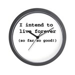 I intend to live forever Wall Clock