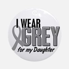 I Wear Grey For My Daughter 10 Ornament (Round)