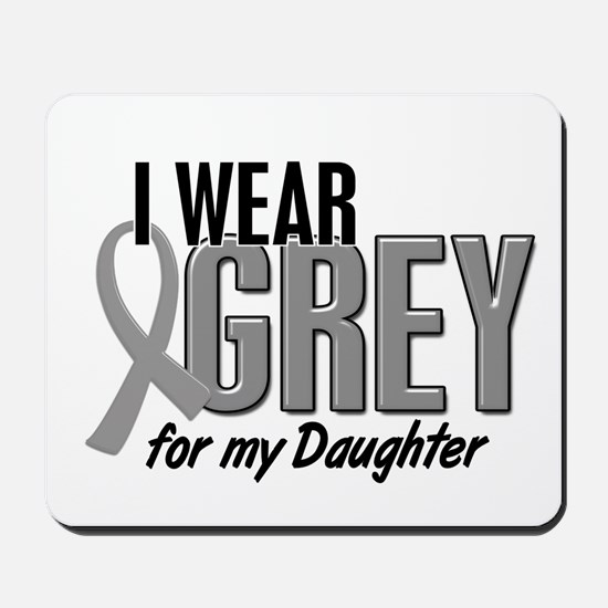 I Wear Grey For My Daughter 10 Mousepad