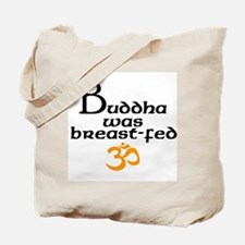 Buddha was breast-fed Tote Bag