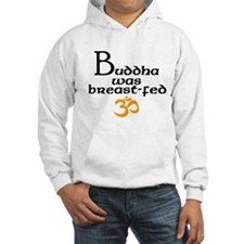 Buddha was breast-fed Hoodie