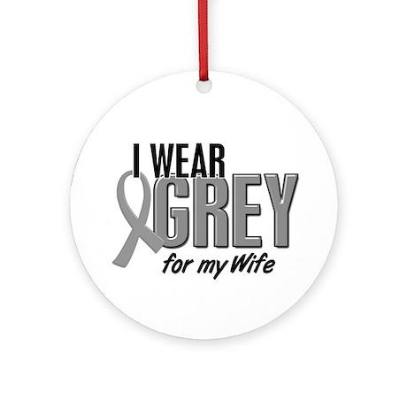 I Wear Grey For My Wife 10 Ornament (Round)