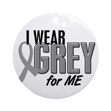 I Wear Grey For ME 10 Ornament (Round)