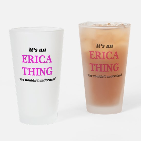 It's an Erica thing, you wouldn Drinking Glass