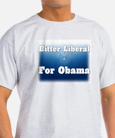 Bitter Liberal for Obama T-Shirt