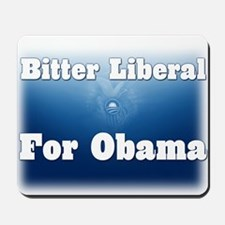 Bitter Liberal for Obama Mousepad