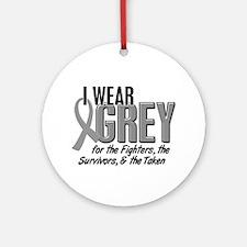 I Wear Grey 10 (Fighters Survivors Taken) Ornament