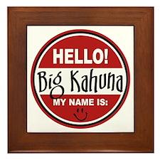 Hello My Name Is Big Kahuna Framed Tile