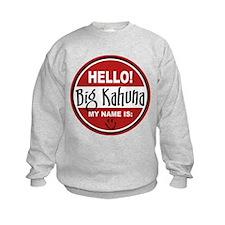 Hello My Name Is Big Kahuna Sweatshirt