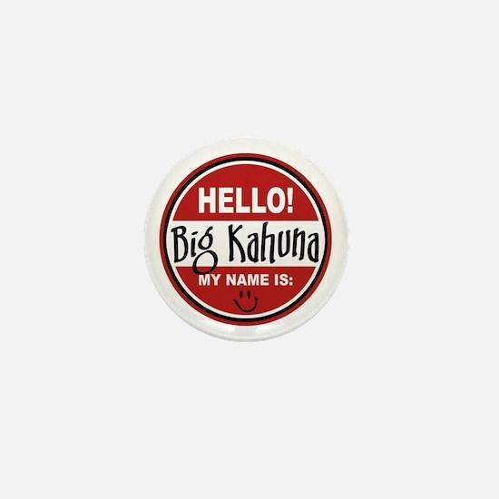 Hello My Name Is Big Kahuna Mini Button