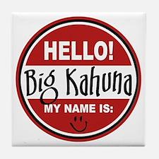 Hello My Name Is Big Kahuna Tile Coaster