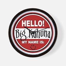 Hello My Name Is Big Kahuna Wall Clock