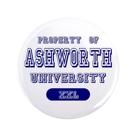 "Property of Ashworth University 3.5"" Button"