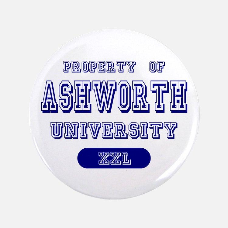 "Property of Ashworth University 3.5"" Button"