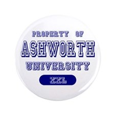 "Property of Ashworth University 3.5"" Button (100 p"