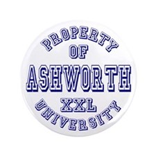"Property of Ashworth University XXL 3.5"" Button"
