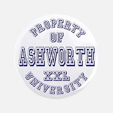 "Property of Ashworth University XXL 3.5"" Button"