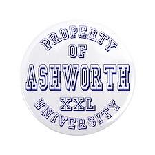 "Property of Ashworth University XXL 3.5"" Button (1"