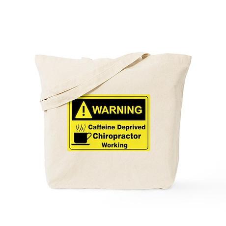 Caffeine Warning Chiropractor Tote Bag