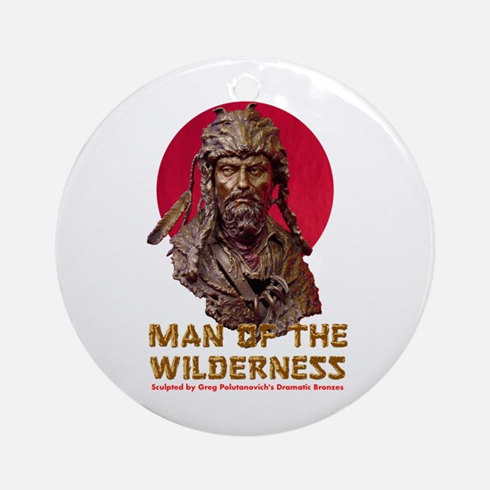 MAN OF THE WILDERNESS Ornament (Round)