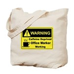 Caffeine Warning Office Worker Tote Bag